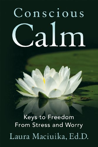 Finally, a key to the internal world of stress and lasting stress management. Conscious Calm: Keys to Freedom From Stress And Worry by Laura Maciuika