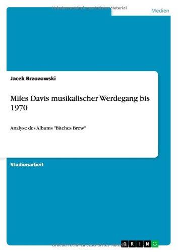 Miles Davis Musikalischer Werdegang Bis 1970 (German Edition)