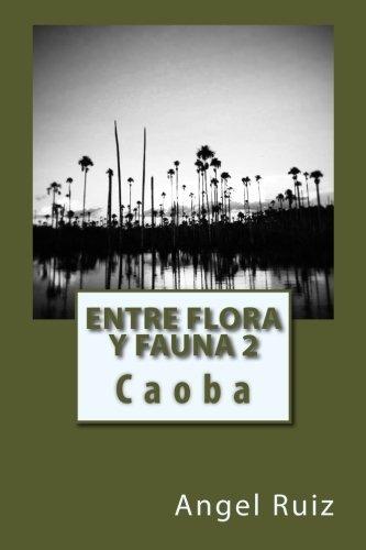 El aguajal 2: Caoba: Volume 1