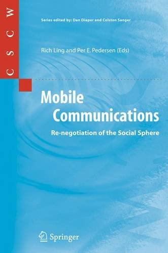 Mobile Communications: Re-negotiation of the Social Sphere (Computer Supported Cooperative Work)