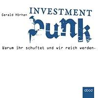 Investment Punk: Warum ihr schuftet und wir reich werden Hörbuch
