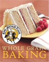 King Arthur Flour Whole Grain Baking: Delicious Recipes Using Nutritious Whole Grains (King Arthur Flour Cookbooks) [Hardcover] by King Arthur Flour (Author)