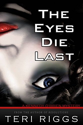 What happens in Vegas — Could be Murder…  The Eyes Die Last by Teri Riggs
