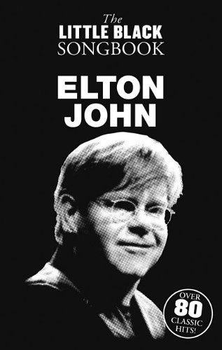 Elton John - The Little Black Songbook: Chords/Lyrics