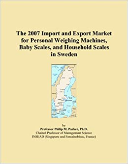 The 2007 Import and Export Market for Personal Weighing Machines, Baby Scales, and Household Scales in Sweden available at Amazon for Rs.7181.33