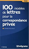 100 modeles de lettres pour la correspondance privée 4edt