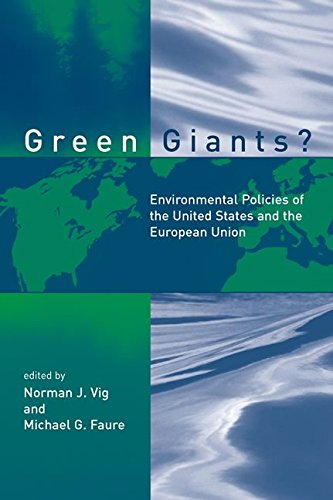 green-giants-environmental-policies-of-the-united-states-and-the-european-union-by-norman-j-vig-publ