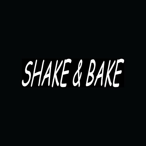 SHAKE & BAKE Sticker Funny Quote Window Vinyl Laptop (Bake Stickers compare prices)