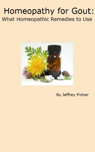 Jeffrey Fisher - Homeopathy for Gout: What Homeopathic Remedies to Use (English Edition)