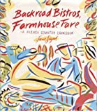 img - for Backroad Bistros, Farmhouse Fare book / textbook / text book
