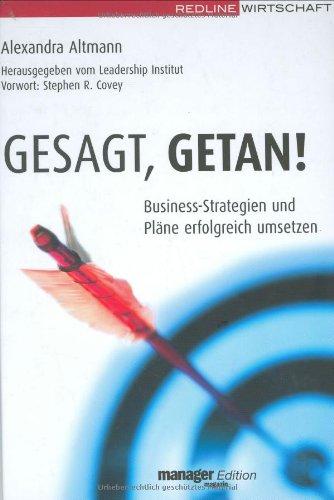 Altmann Alexandra, Gesagt, getan! Business-Strategien und Pläne erfolgreich umsetzen.