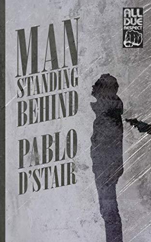 Man Standing Behind [D\'Stair, Pablo] (Tapa Blanda)