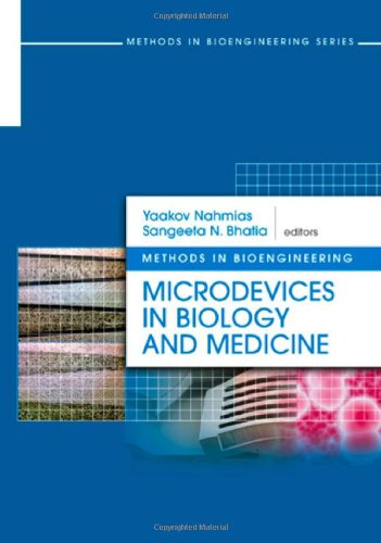 Microdevices In Biology And Medicine (Artech House Methods In Bioengineering)