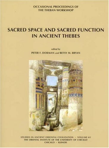 Sacred Space and Sacred Function in Ancient Thebes: Occasional Proceedings of the Theban Workshop (Studies in Ancient Oriental Civilizations)