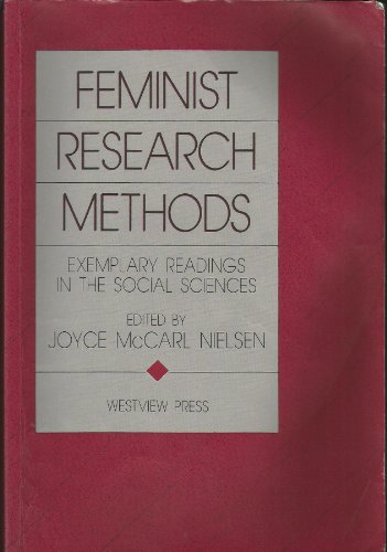 Feminist Research Methods: Exemplary Readings In The Social Sciences