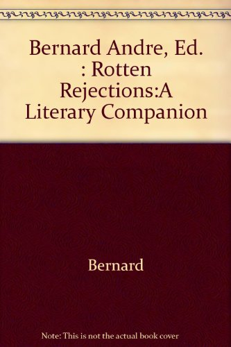 Rotten Rejections: A Literary Companion