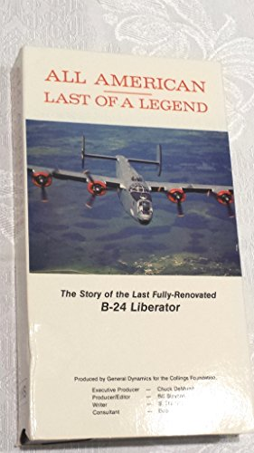All American Last of a Legend: The Story of the Last Fully-Renovated B-24 Liberator