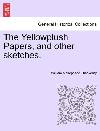 The Yellowplush Papers, and other sketches.