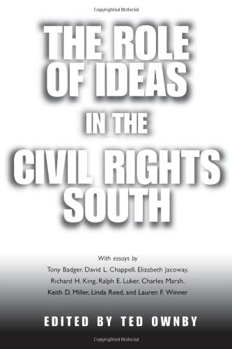 The Role of Ideas in the Civil Rights South (Chancellor Porter L. Fortune Symposium in Southern History Series) PDF