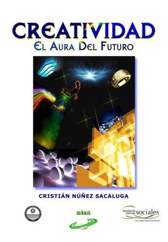 Creatividad El Aura del Futuro  [Núñez Sacaluga, Cristián F.] (Tapa Blanda)