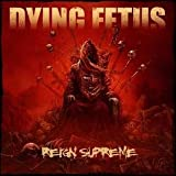 Reign Supreme by Dying Fetus (2012) Audio CD