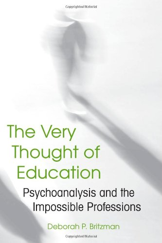 The Very Thought of Education: Psychoanalysis and the...