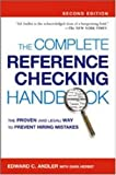 Complete Reference Checking Handbook, The: The Proven (and Legal) Way to Prevent Hiring Mistakes