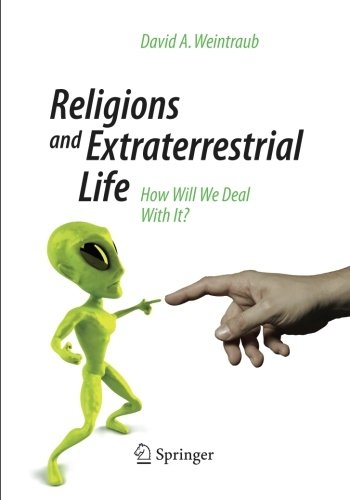 Religions And Extraterrestrial Life: How Will We Deal With It? (Springer Praxis Books / Popular Astronomy)