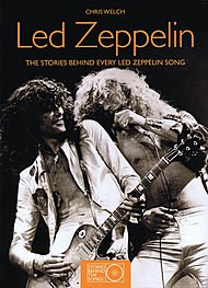 Led Zeppelin - The Stories Behind Every Led Zeppelin Song