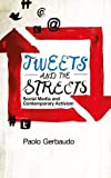 Tweets and the Streets: Social Media and Contemporary Activism