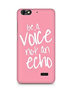 AMEZ be a voice not an echo Back Cover For Huawei Honor 4C