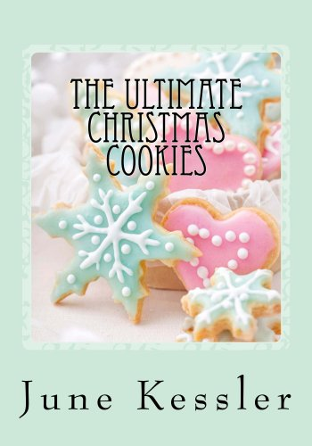 The Ultimate Christmas Cookies (In The Kitchen Cooking Book 3) by June Kessler