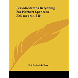 Periodicitetens Betydning For Herbert Spencers Philosophi (1885) (Norwegian Edition)