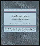 img - for Sophie Du Pont: A Young Lady in America : Sketches, Diaries, and Letters, 1823-1833 by Betty-Bright Low (1987-09-01) book / textbook / text book
