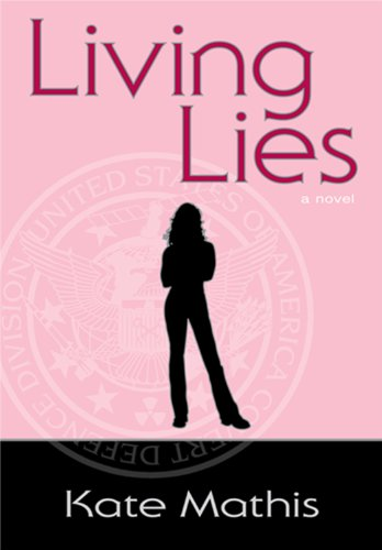 <strong>Kindle Nation Daily Bargain Book Alert! For 3-days only <em>LIVING LIES</em> by Kate Mathis is being offered for the incredibly low price of 99 Cents for KND Readers! Enjoy a great spy novel at an even better price! **PLUS** A Link to <em>SECOND CHANCE</em>, Book 2 of the Agent Melanie Ward Novels - Just 99 Cents!</strong>