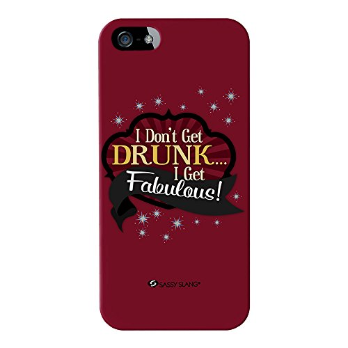 Sassy - I Don'T Get Drunk #10825 Full Wrap High Quality 3D Printed Case, Snap-On Cover For Iphone 5 / 5S By Sassy Slang front-168713