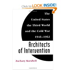 Architects of Intervention: The United States, the Third World, and the Cold War, 1946--1962 (Eisenhower Center Studies on War & Peace)