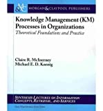 img - for [(Knowledge Management Processes in Organizations: Theoretical Foundations and Examples of Practice )] [Author: Claire McInerney] [Apr-2011] book / textbook / text book