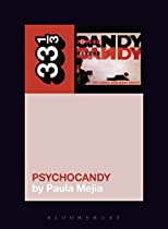 The Jesus And Mary Chain's Psychocandy (33 1/3)