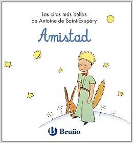 Amazon.com: Amistad.Las citas mas bellas de Antoine de Saint-Exupery