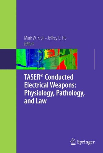 TASER® Conducted Electrical Weapons: Physiology, Pathology, and Law