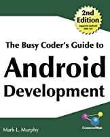 The Busy Coder's Guide to Android Development Front Cover