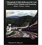 Chesapeake & Ohio Railway in the Coal Fields of West Virginia and Kentucky: Mines-Towns-Trains (Hardback) - Common