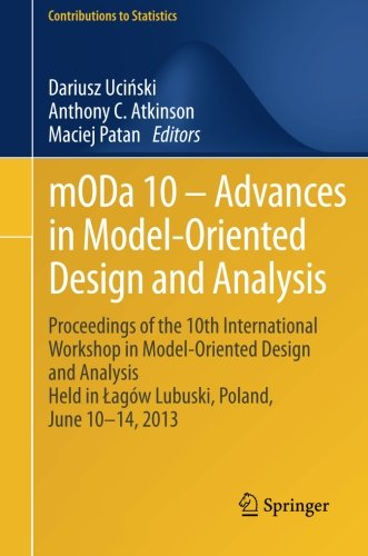 mODa 10 - Advances in Model-Oriented Design and Analysis: Proceedings of the 10th International Workshop in Model-Orient