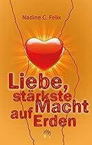 Liebe, Stärkste Macht Auf Erden (german Edition)
