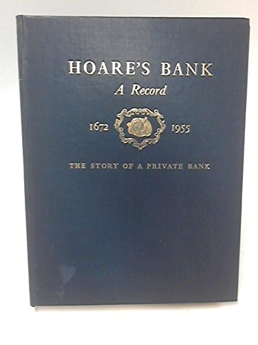 hoares-bank-a-recor-1672-1955-the-story-of-a-private-bank