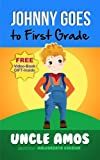 Johnny Goes to First Grade:Children's Book + eVideo(Children animals eBook collection)  (Good night & Bedtime Children's Story  Collection). For children ages 3-8.: Early education(Beginner readers)