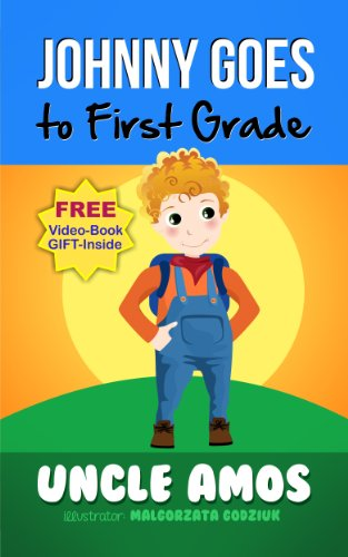 Book: Children's Book + E-Video - Johnny Goes to First Grade. Bedtime Stories Book For Children's (ages 3-8)