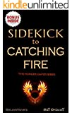 Sidekick - Catching Fire: by Suzanne Collins (Hunger Games Trilogy)