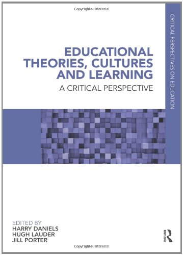 Educational Theories, Cultures and Learning: A Critical Perspective (Critical Perspectives on Education) (v. 1)